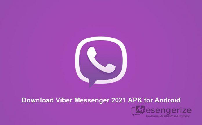 Download Viber Messenger 2021 APK for Android