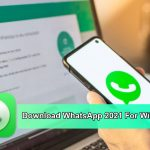 Download WhatsApp 2021 For Windows 10