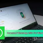 Download WhatsApp 2021 for Windows 64-bit